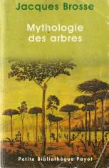 Mythologie des arbres - Jacques Brosse