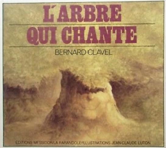 Bernard Clavel - L'arbre qui chante
